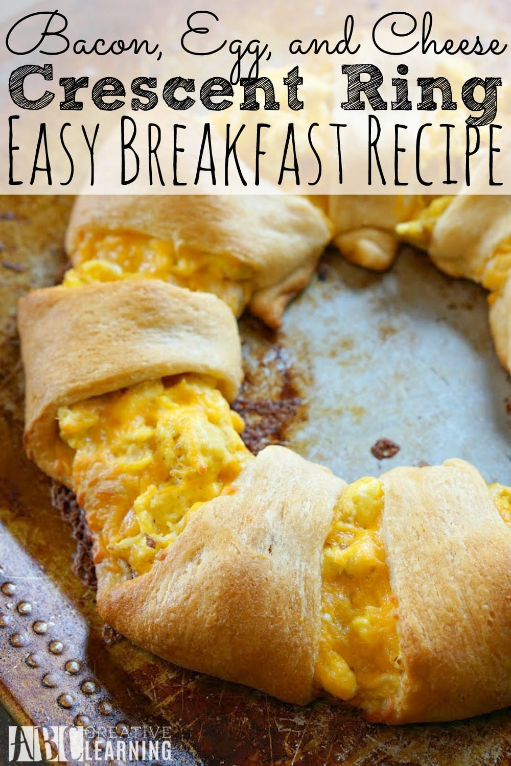 Bacon Egg and Cheese Crescent Ring Recipe - abccreativelearning.com