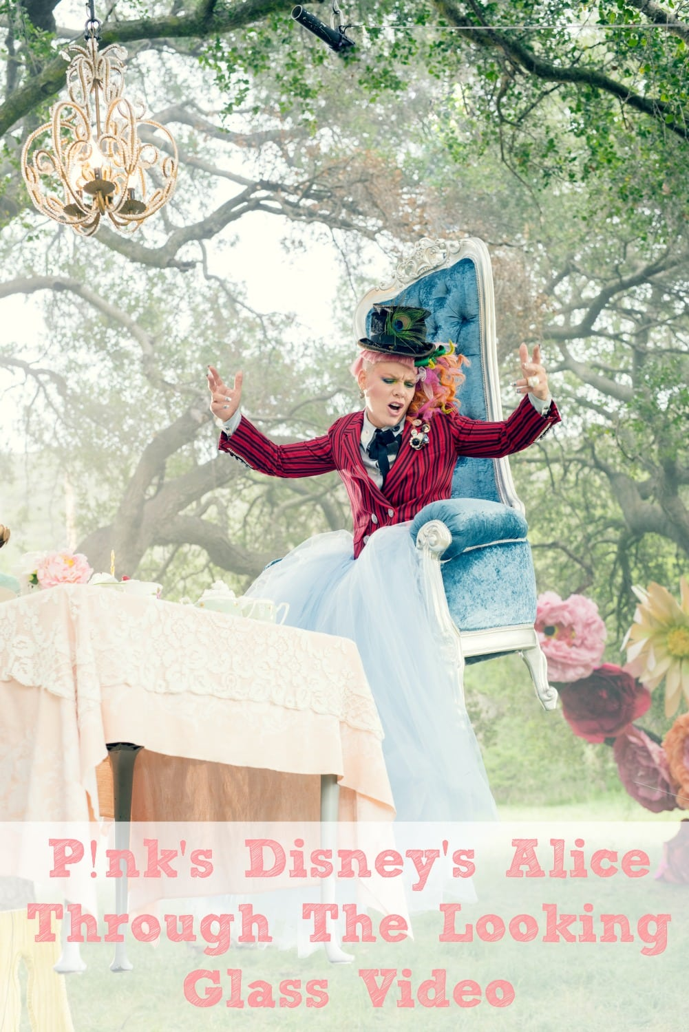P!ink's Disney's Alice Through The Looking Glass Video #ThroughTheLookingGlass