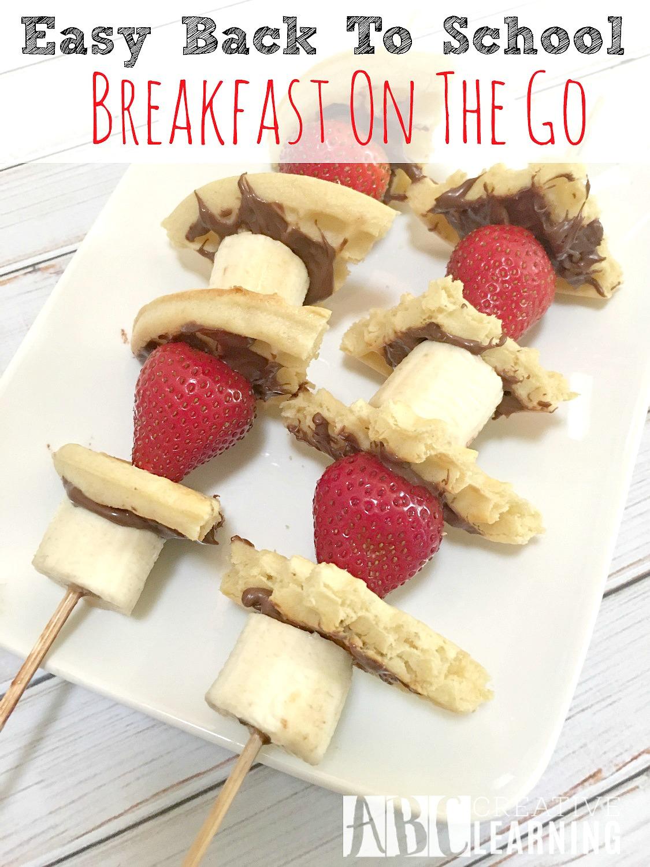 Easy Back To School Breakfast On The Go - abccreativelearning.com