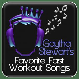 Gaytha Stewarts 50 Favorite Fast Workout Songs