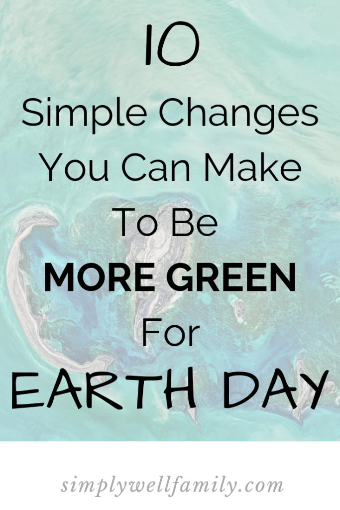 Make 10 simples changes to be more green and reduce your carbon footprint. #lessplastic #ecofriendly #earthday #savetheearth #momlife