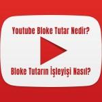 Youtube Bloke Tutar Nedir? İşleyişi Nasıl?