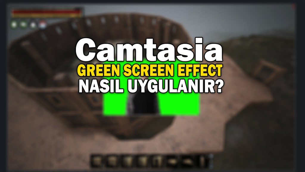 Green Screen Effect Camtasia