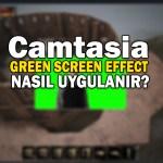 Camtasia Green Screen Effect Nasıl Uygulanır