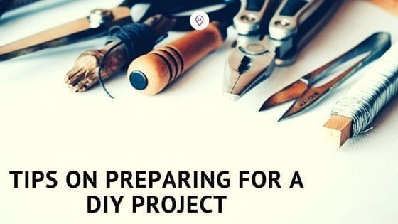 tips on preparing for a DIY project