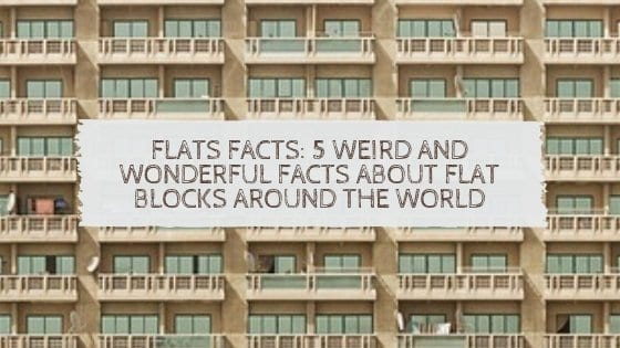 Flats facts weird and wonderful