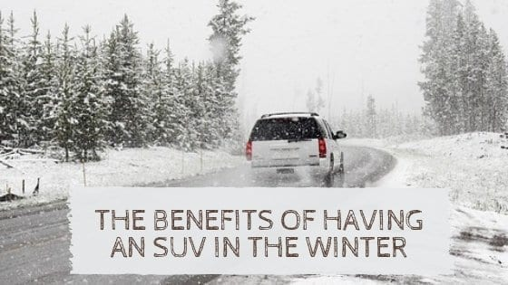 The Benefits Of Having An SUV In The Winter