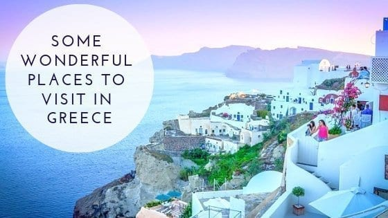 Some Wonderful Places to visit in Greece