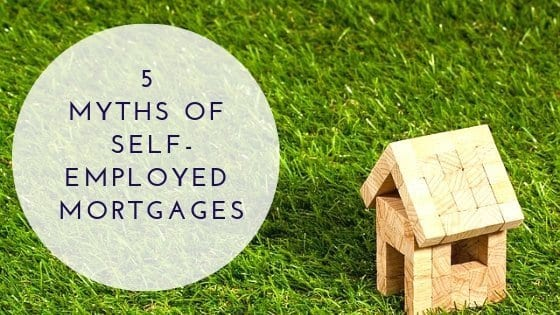 5 Myths of Self-Employed Mortgages