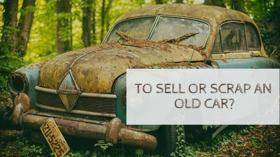 To sell or scrap an old car