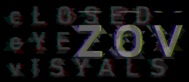 Zov & Closed Eye Visyals