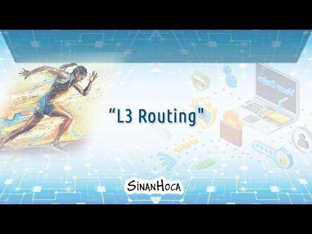 L3 Routing – Vlan'ların Switch'de Sonlandırılması