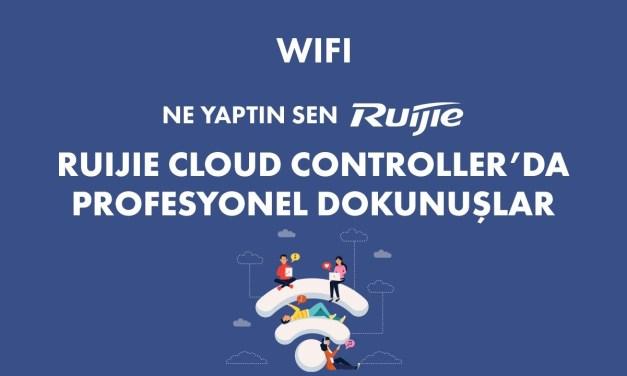 Ne yaptın sen Ruijie ? Ruijie Cloud'da Profesyonel Dokunuşlar