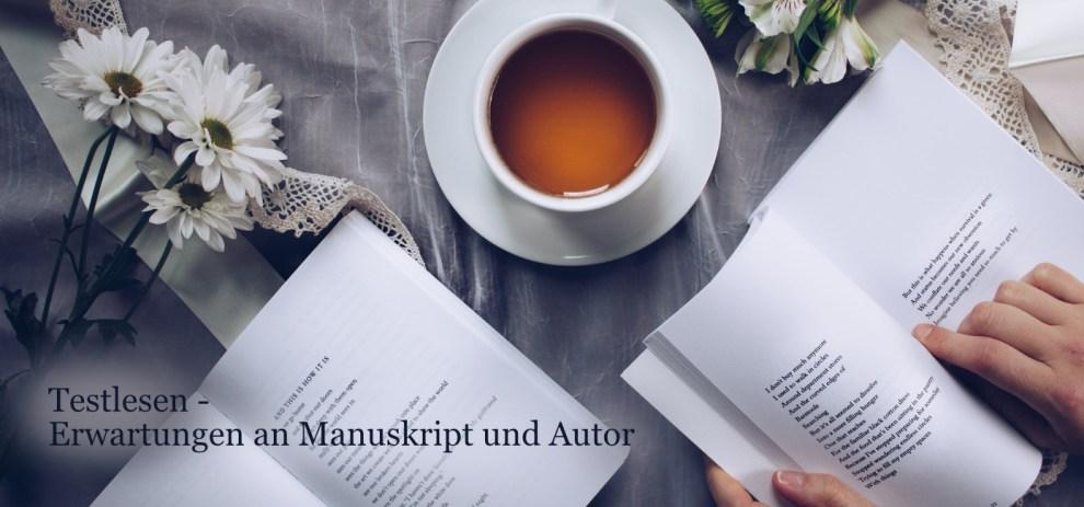 Der gute Testleser [Teil 1/3] – Deine Erwartungen an Autor und Manuskript