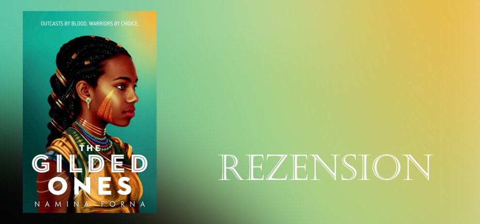 Rezension – The Gilded Ones von Namina Forna