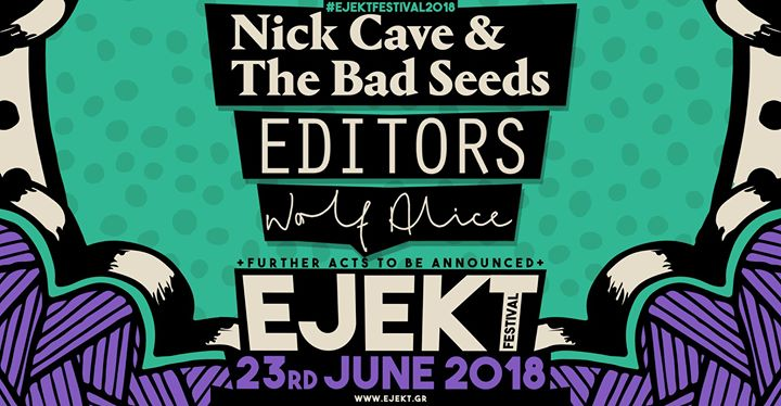 Ejekt Festival 2018 // Nick Cave & The Bad Seeds // Editors +