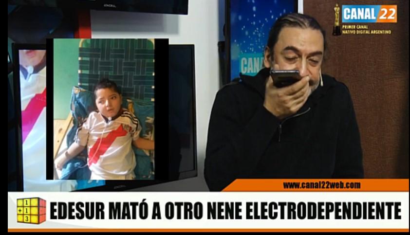 GRAVE DENUNCIA EN [CANAL 22 WEB] EDESUR ASESINÓ A UN CHICO ELECTRODEPENDIENTE
