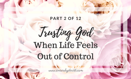 Part 2: Trusting God in Difficult Times