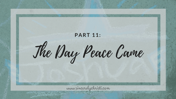 Part 11: The Day Peace Came