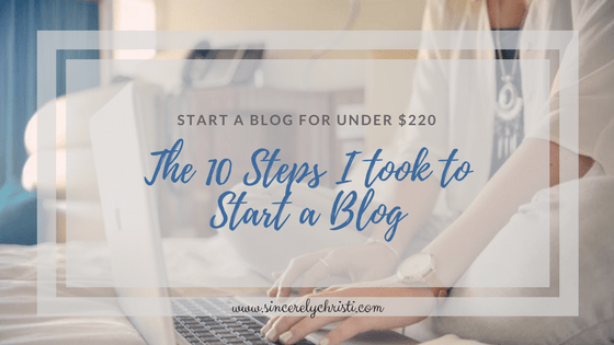 The 10 Steps I Took to Start a Blog for Under $220