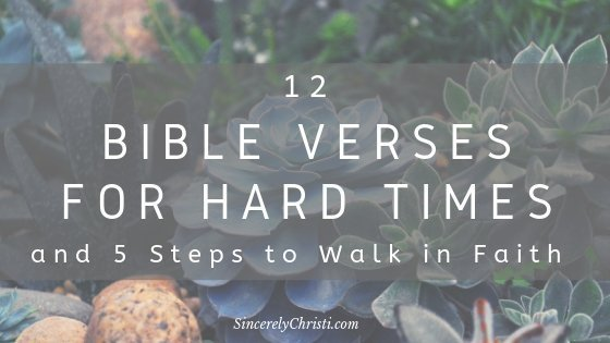 12 Bible Verses for Hard Times