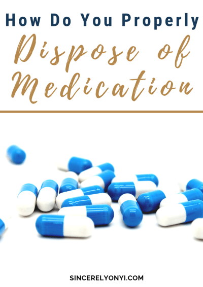 How Do You Properly Dispose of Medication
