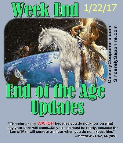 End of the Age Prophecy Updates for 1/22/17