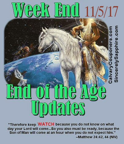 End of the Age Prophecy Updates for 11/5/17