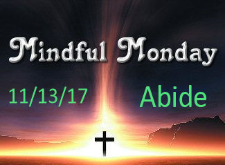 Mindful Monday Devotion: Abide and Keep Your Eyes on the Prize