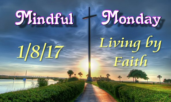Mindful Monday Devotional – Living by Faith