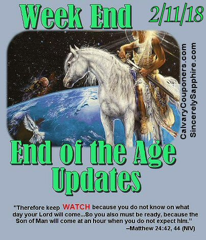 End of the Age Prophecy Updates for 2/11/18