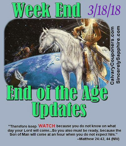 End of the Age Prophecy Updates for 3/18/18