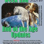 End of the Age Updates for 3-25-18