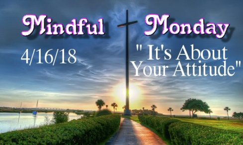 Mindful Monday Devotions - It's about your attitude