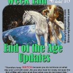 End of the Age Updates for 4-22-18