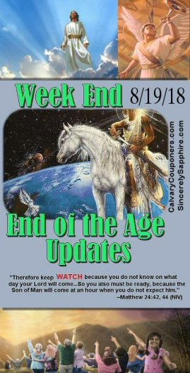 End of the Age Updates for 8-19-18