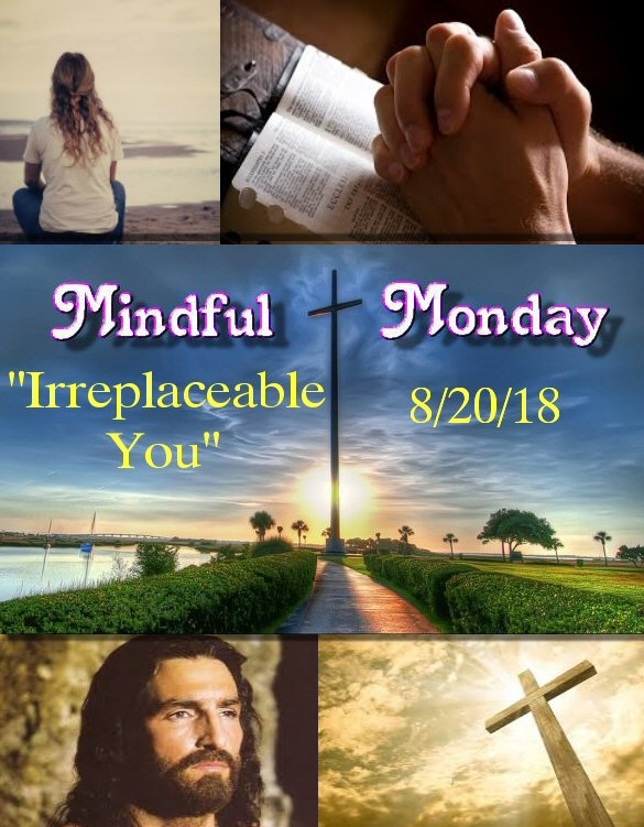 Mindful Monday Devotional – Irreplaceable You!