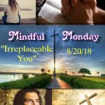 Mindful Monday Devotional: Irreplacable You