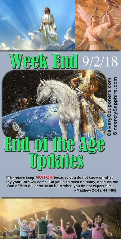 End of the Age Prophecy Updates for 9/2/18