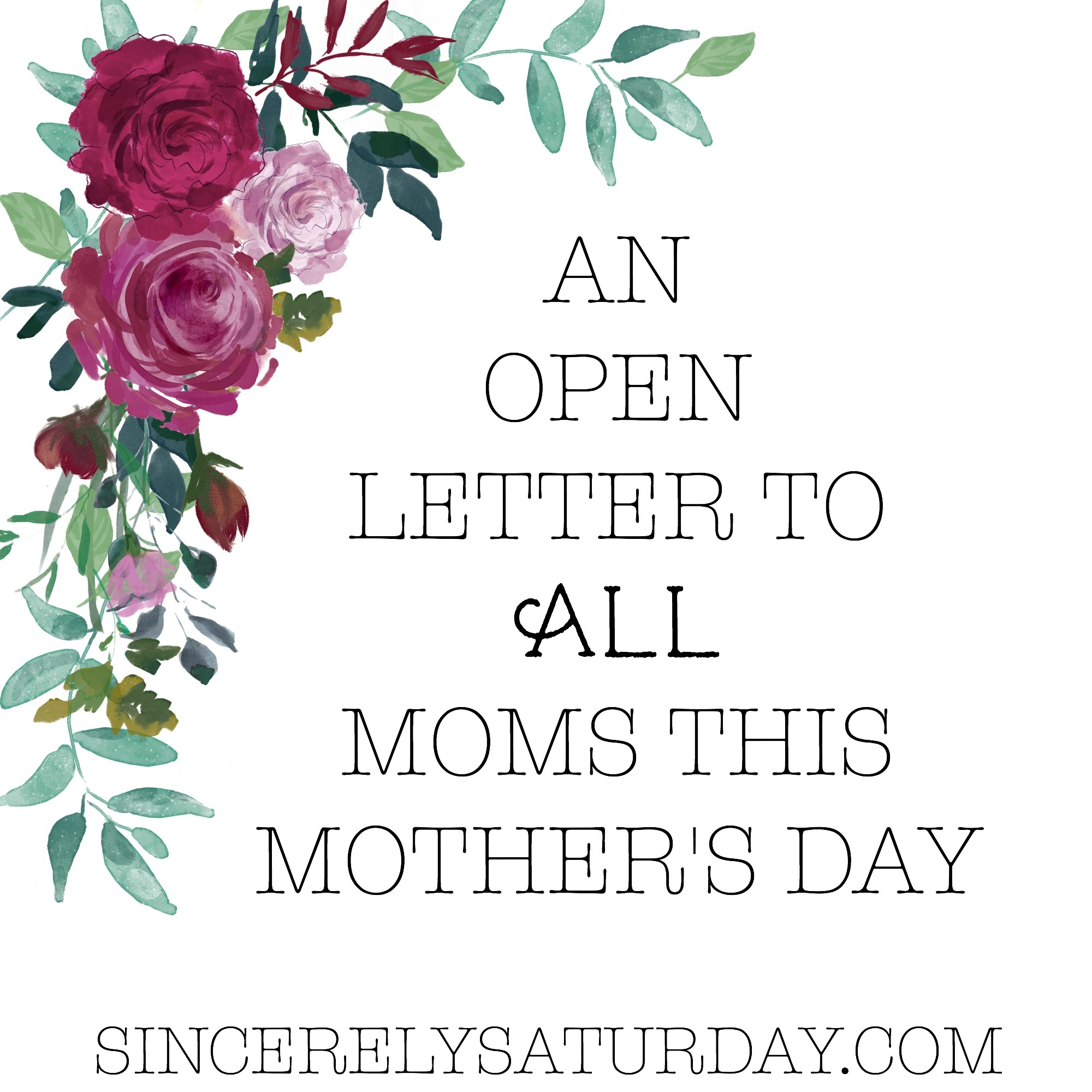 An open letter to all moms this mothers day
