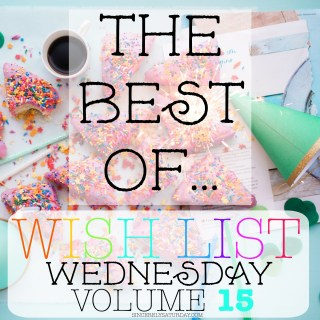 Round up - The best of Wish List Wednesday #15