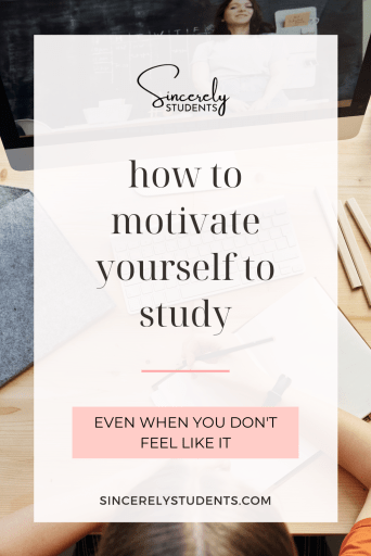 Find study motivation when you don't feel like it