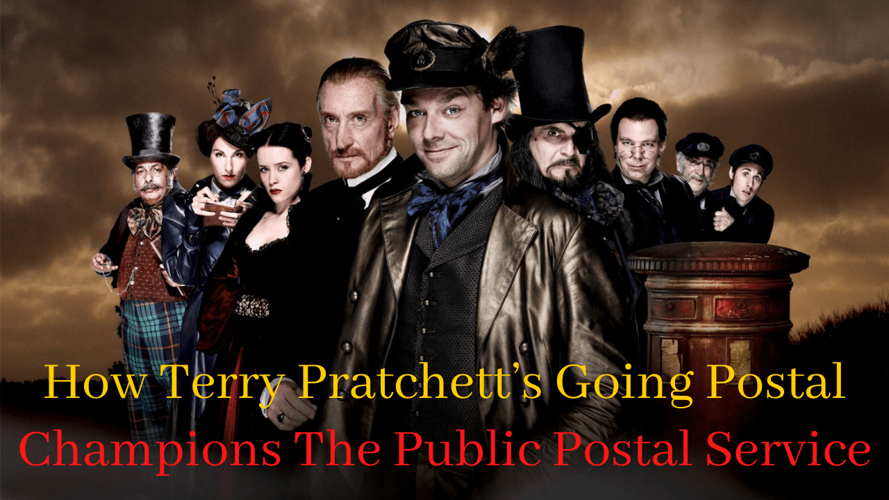 How Terry Pratchett's Going Postal Champions The Public Postal Service