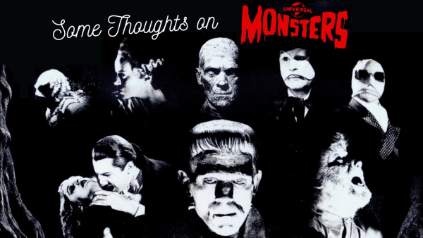 Some Thoughts on Universal Monsters