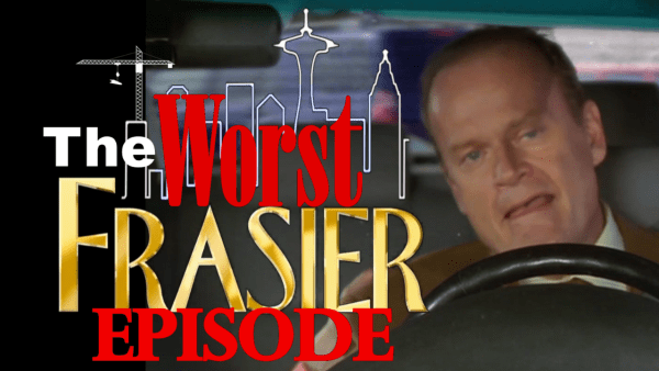 The Worst Episode of Frasier Thumbnail