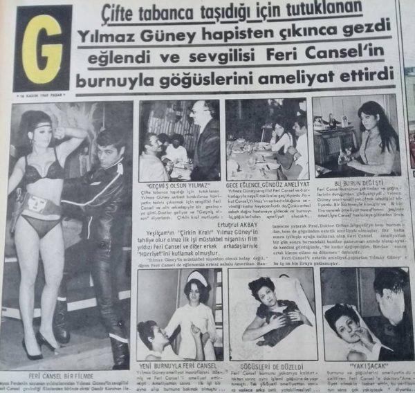 16 Kasım 1969 Günaydın Gazetesi - Ertuğrul Akbay'ın haberi: Yılmaz Güney hapisten çıkınca sevgilisi Feri Cansel'in burnuyla göğüslerini ameliyat ettirdi.