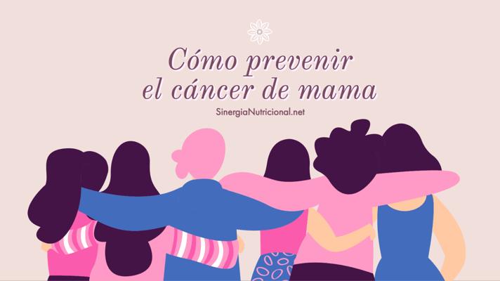 Cómo prevenir el cáncer de mama