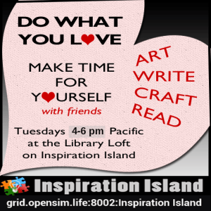 4pm-6pm PST Calling All Writers, Inspiration Island OSL @ grid.opensim.life:8002:Inspiration Island