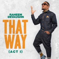 Raheem Devaughn – That Way (Act I)