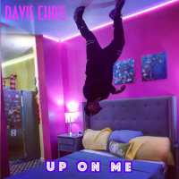 "Davis Chris Premieres The Bedroom Banger, ""Up on Me"""